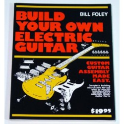 Build Your Own Electric Guitar - BILL FOLEY