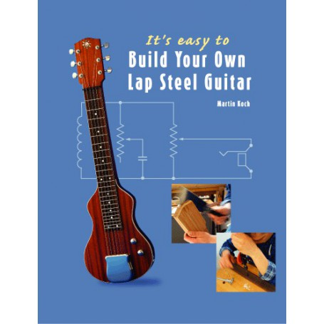 s easy to Build Your Own Lap Steel Guitar Book